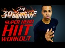 60 Min. Super Hero Tabata HIIT Workout Day 24 - 30 Day Full Body Burnout Vol. 3