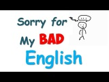Sorry For My Bad English