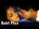 Девдас - Bairi Piya (Romantic Song) Devdas Shah Rukh Khan &amp Aishwairya Rai