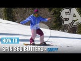 How to Butter - Spinning 360s Flatland Ground (Goofy) Snowboard Tricks