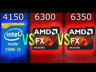 Intel i3-4150 vs AMD FX-6300 vs FX-6350