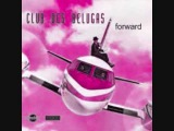 CLUB DES BELUGAS - CLOSE YOUR EYES