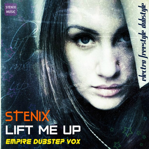 STENIX - Lift Me Up (Empire Dubstep Vox)