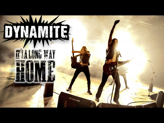 DYNAMITE - Its a Long Way Home (Official Video)