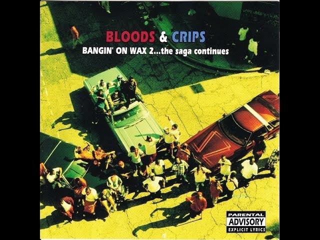 Bloods Crips - Bangin' On Wax 2...The Saga Continues (Full album)