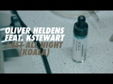 Oliver Heldens - Last All Night (Koala) feat. KStewart Official Video