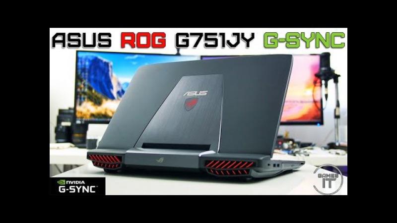 ASUS ROG G751 G-SYNC Обзор, Тестирование. Первый игровой ноутбук с G-SYNC