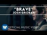Josh Groban - Brave Official Music Video