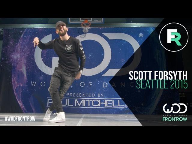Scott Forsyth | FRONTROW | World of Dance Seattle 2015 | WODSEA15