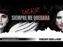 Bebe ft Penelope Cruz - Siempre Me Quedara Cocaine с переводом Lyrics