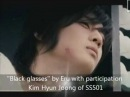 ♥ SS501 ♥ Kim Hyun Joong ♥ - Black glasses MV *Eru SUB(ENG/SPA)