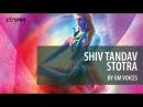 Shiv Tandav Stotra by Om Voices