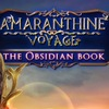 Amaranthine Voyage 4: The Obsidian Book Game