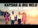 Kaysha & Big Nelo : Throw ya money up