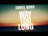 Daniel Bovie - Way Too Long - Official Preview