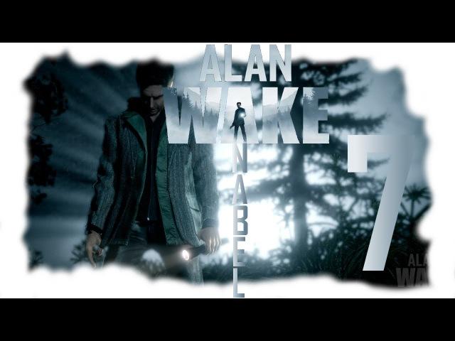 Прохождение Alan Wake 7 ▒ Где Элис?.. ▒ с Anabel