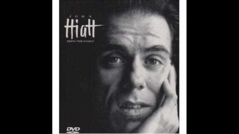John Hiatt Have a Little Faith in Me