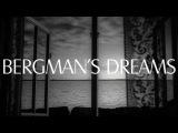 Bergman's Dreams - An Original Video Essay