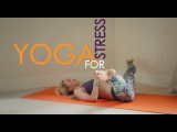 Yoga for Stress Relief and Relaxation with Kino