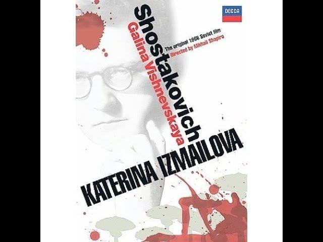 Фильм опера Шостаковича «Леди Макбет Мценского уезда» с Галиной Вишневской 1966 г.