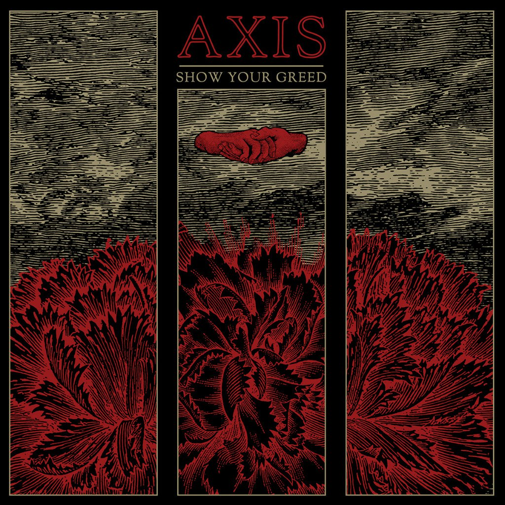 AXIS - Show Your Greed (2015)