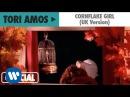 Tori Amos - Cornflake Girl (UK Version)