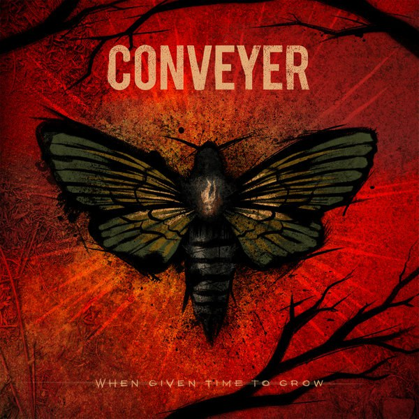Conveyer - When Given Time To Grow (2015)