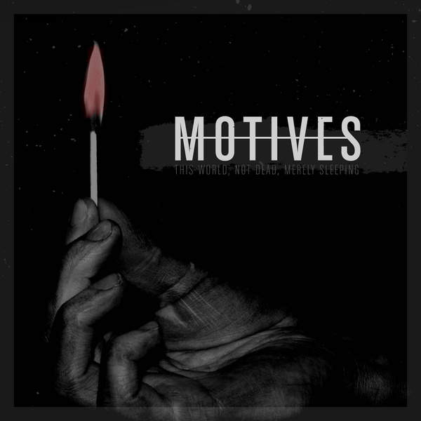 Motives - This World, Not Dead, Merely Sleeping (2015)