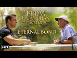 Prem Ratan Dhan Payo | Eternal Bond | Salman Khan & Sooraj Barjatya | Diwali 2015