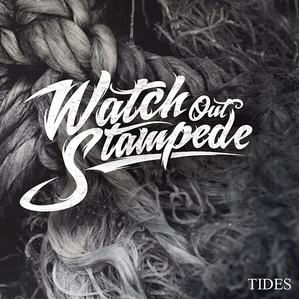 Watch Out Stampede - Tides (2015)