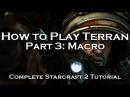 [Starcraft 2: HoTS] Terran Beginner's Tutorials - Macro (Episode 3)