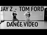 Jay Z - Tom Ford  Dance Video  Freestyle Culture TV
