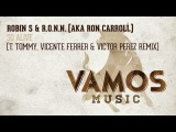 Robin S &amp R.O.N.N. (aka Ron Carroll) - So Alive (T. Tommy, Vicente Ferrer &amp Victor Perez Remix)
