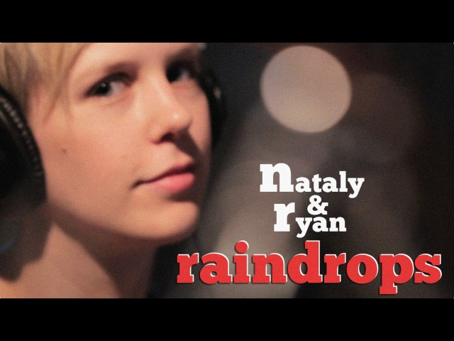 Raindrops Keep Falling On My Head - Nataly Ryan