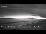 Tim Penner &amp Amber Long - Forgive Me (Kassey Voorn &amp Turner Remix)
