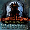Haunted Legends 6: The Dark Wishes Game