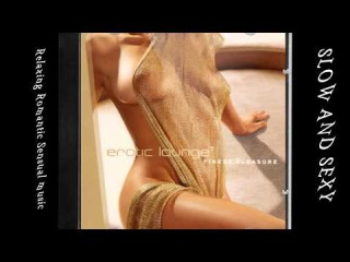 2 HOURS SLOW AND SEXY (PASSION & DESIRE) - BEST EROTIC LOUNGE 2015 : # ❀ ❀ ,SEX MUSIC MIX ,Tantra