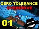 Zero Tolerance Overdrive - Часть 1
