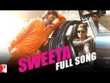 Sweeta - Full Song - Kill Dil - Ranveer Singh | Parineeti Chopra