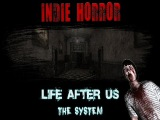 INDIE HORROR - Life After Us: The System