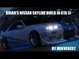 [GTA:V MOD] BRIAN'S NISSAN SKYLINE BUILD IN GTA 5. 2 FAST 2 FURIOUS!