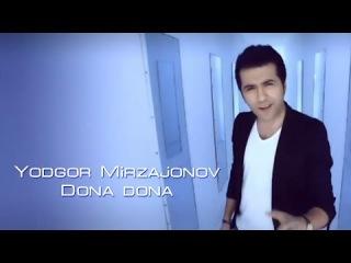 Yodgor Mirzajonov - Dona dona | Ёдгор Мирзажонов - Дона дона