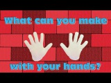 What Can You Make With Your Hands - Simple Skits