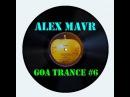 Alex MAVR GOA Trance 6