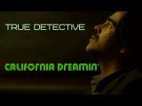 True Detective - California Dreamin' (Sia) Season 2 tribute