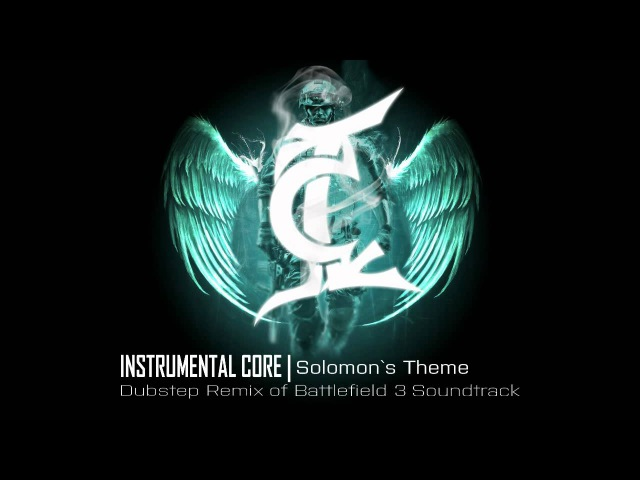 Solomons Theme (Battlefield 3 Soundtrack - Remixed by Instrumental Core)