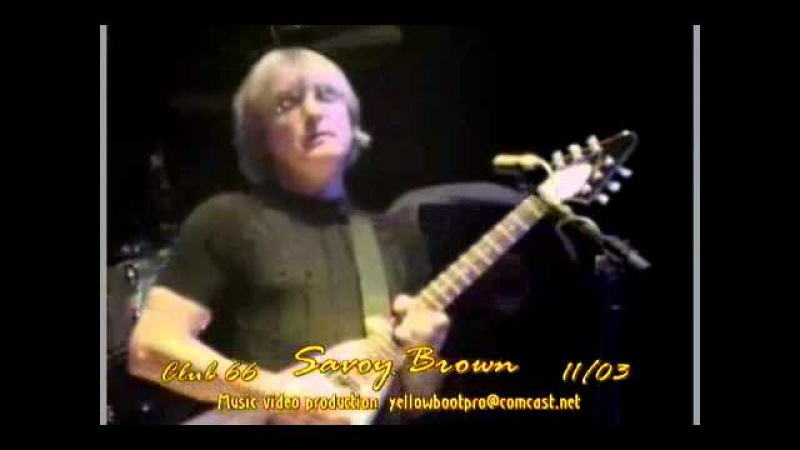 Savoy Brown LIVE - Where Has Your Heart Gone at Club 66 Edgewood, MD