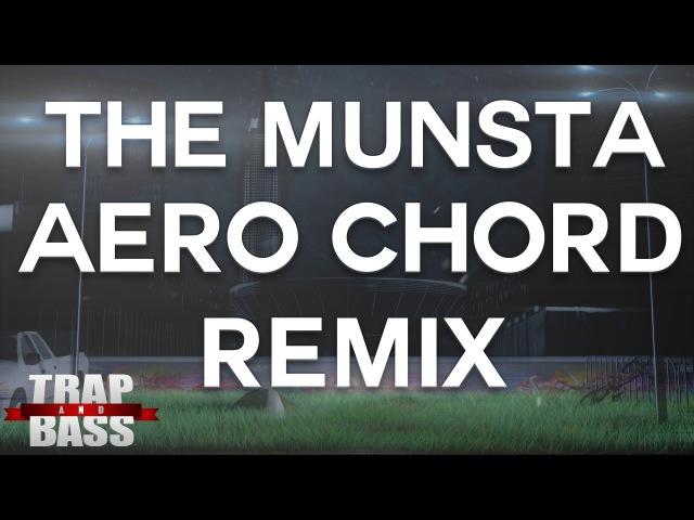 SCNDL - The Munsta (Aero Chord Remix) [PREMIERE]