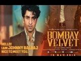 Bombay Velvet Full Hindi Movie 2015 || Ranbir Kapoor Anushka Sharma || HD 720p