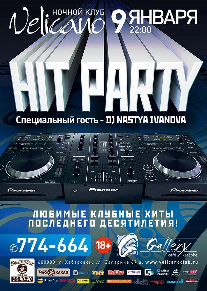 Афиша Хабаровск 9 января - ХИТ ПАТИ - DJ NASTYA IVANOVA